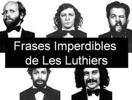 Les Luthiers - Frases Celebres